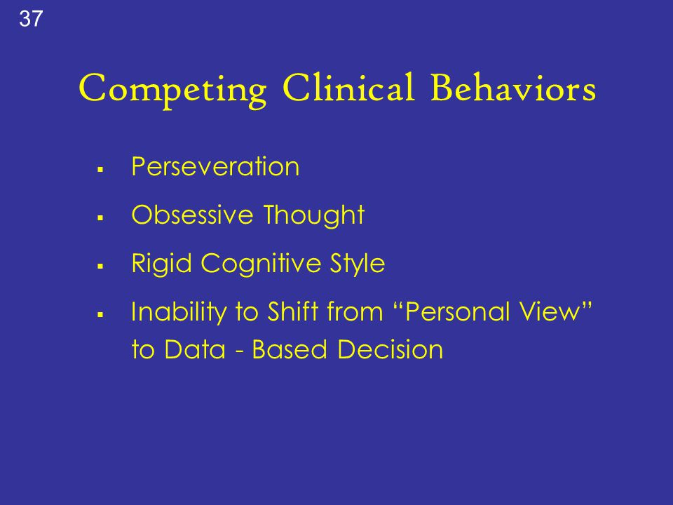 Competing Clinical Behaviors