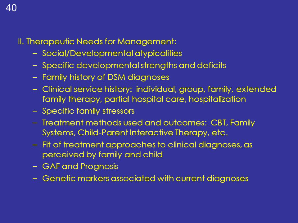 II. Therapeutic Needs for Management: