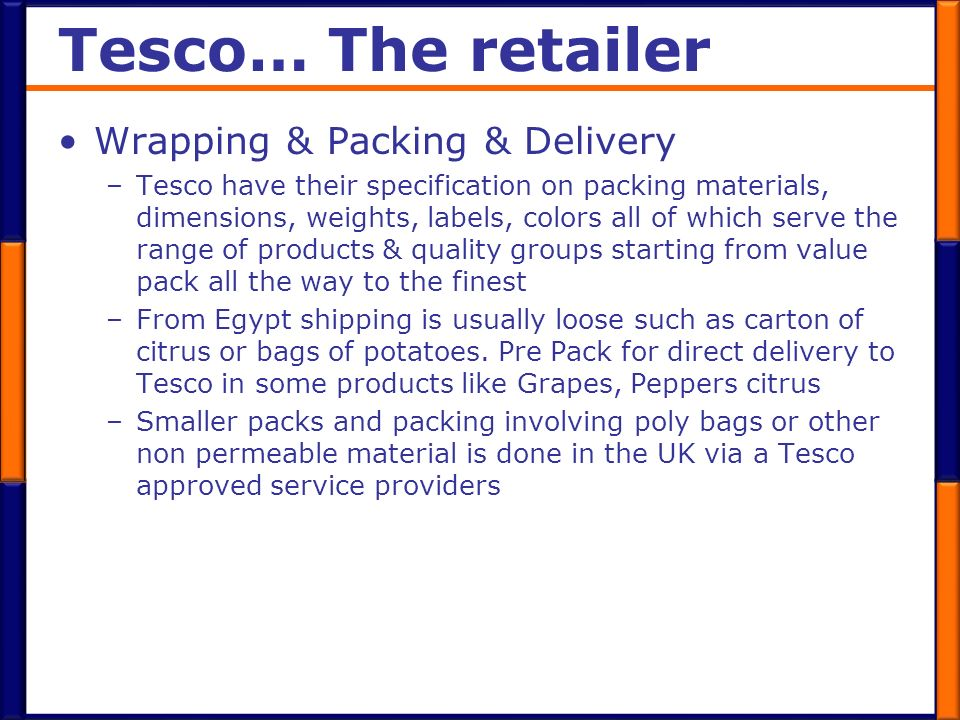 Tesco… The retailer Wrapping & Packing & Delivery