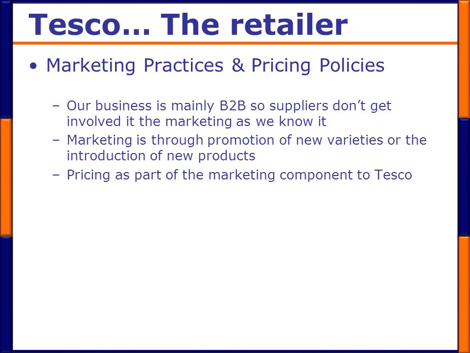 Tesco… The retailer Marketing Practices & Pricing Policies