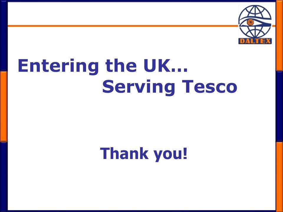 Entering the UK… Serving Tesco