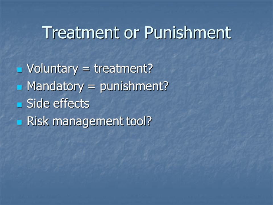 Treatment or Punishment