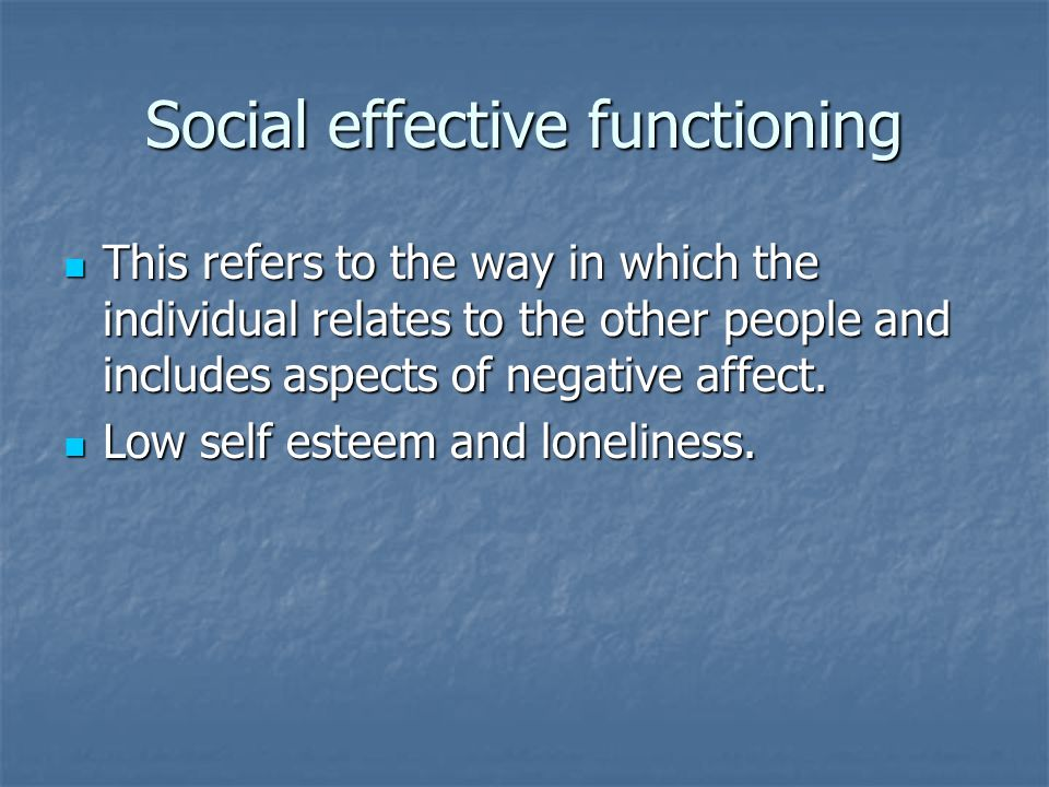 Social effective functioning