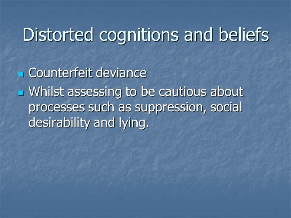 Distorted cognitions and beliefs