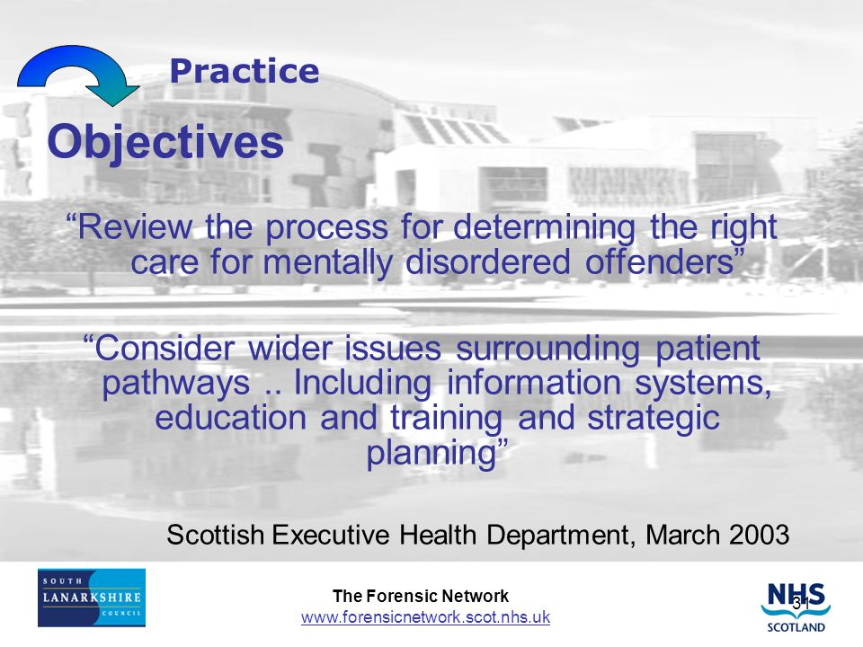 Practice Objectives. Review the process for determining the right care for mentally disordered offenders