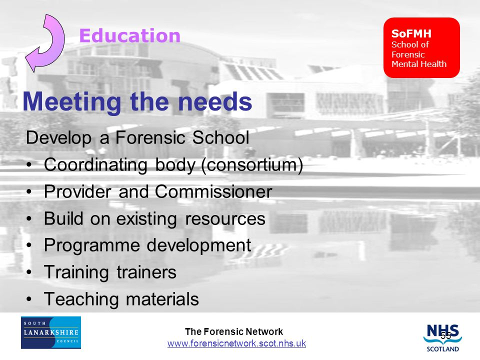 Meeting the needs Education Develop a Forensic School