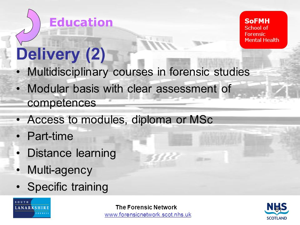 Delivery (2) Education Multidisciplinary courses in forensic studies