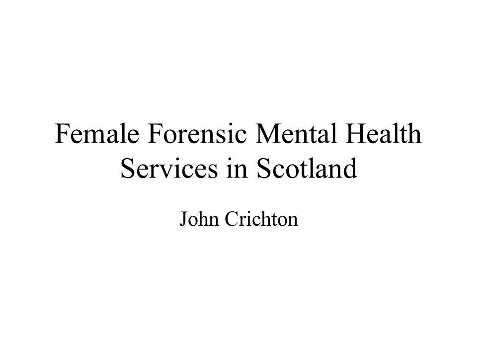 Female Forensic Mental Health Services in Scotland