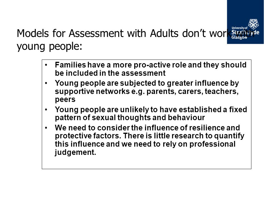 Models for Assessment with Adults don't work with young people: