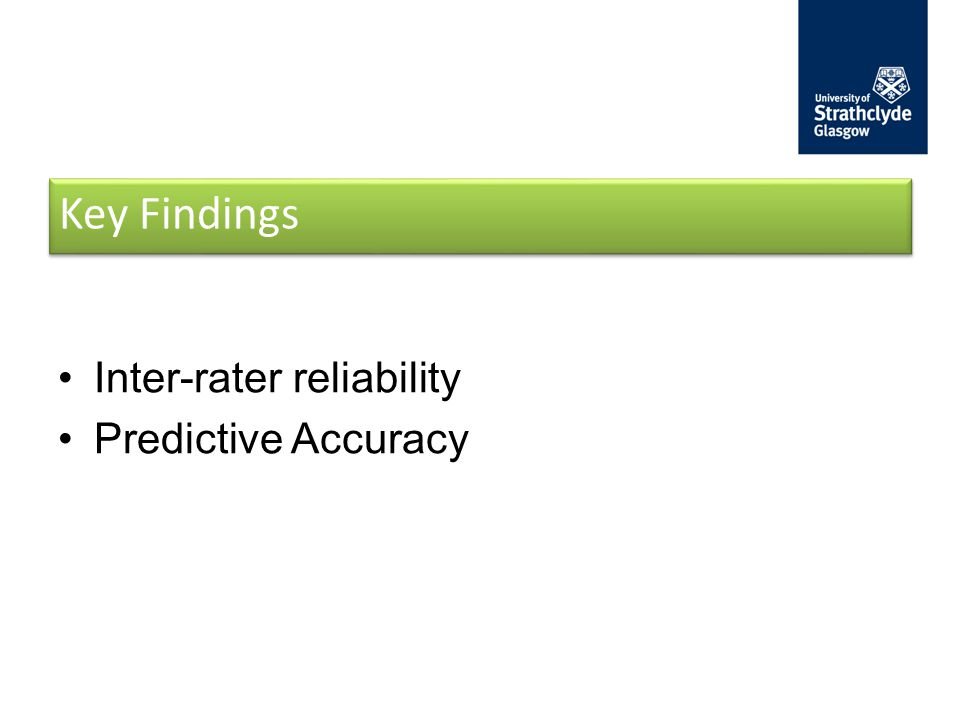 Key Findings Inter-rater reliability Predictive Accuracy