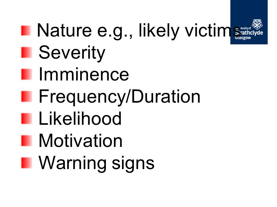 Severity Imminence Frequency/Duration Likelihood Motivation
