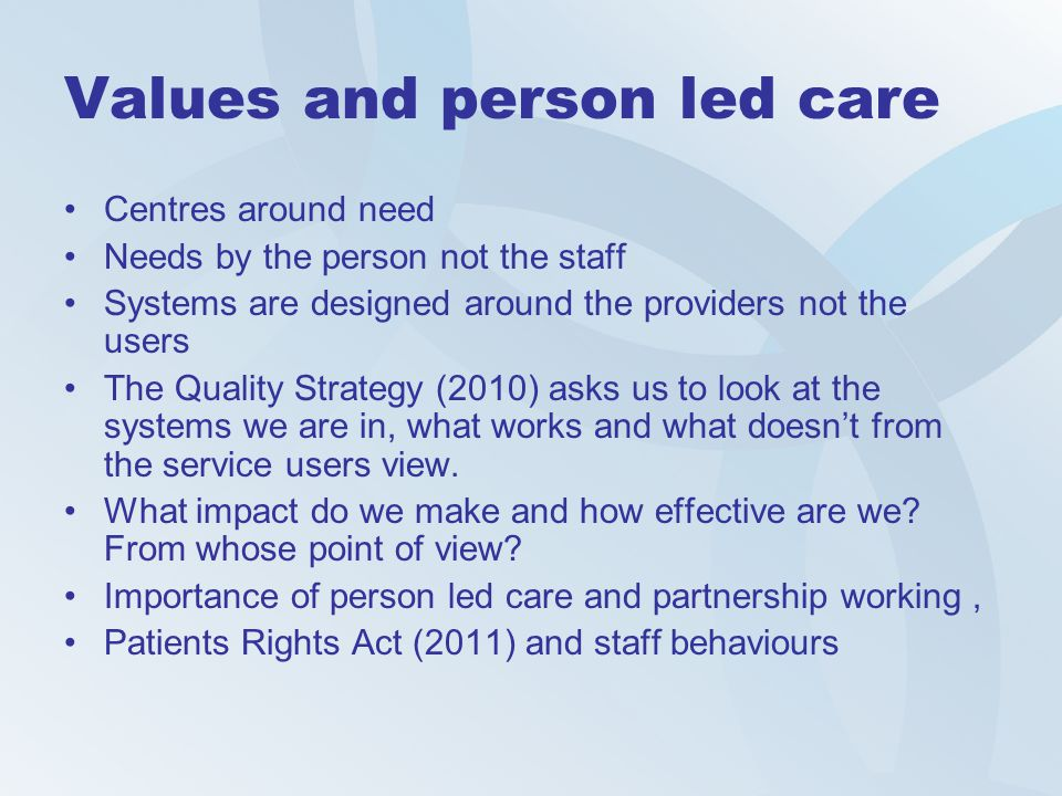 Values and person led care