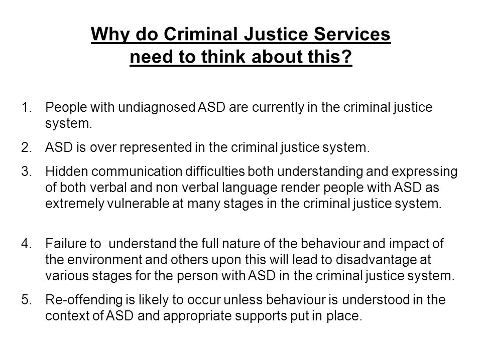 Why do Criminal Justice Services need to think about this