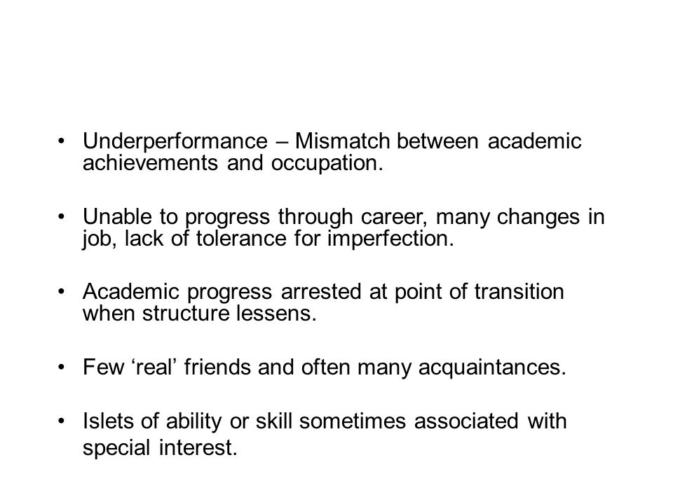 Underperformance – Mismatch between academic achievements and occupation.