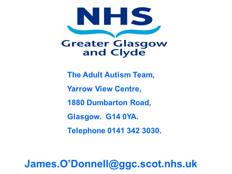 James.O'Donnell@ggc.scot.nhs.uk The Adult Autism Team,