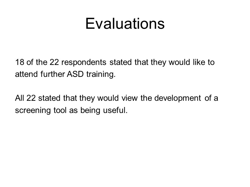 Evaluations 18 of the 22 respondents stated that they would like to