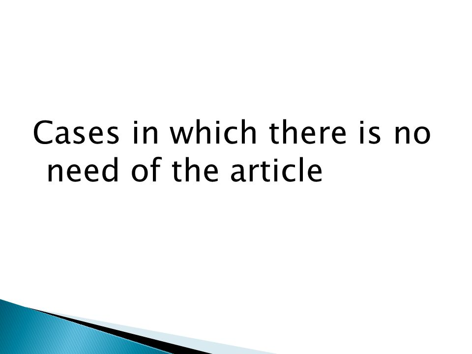 Cases in which there is no need of the article