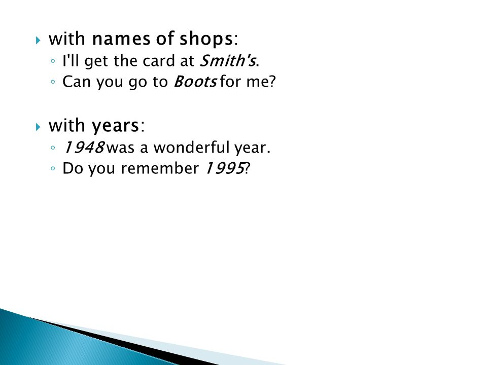 with names of shops: with years: I ll get the card at Smith s.