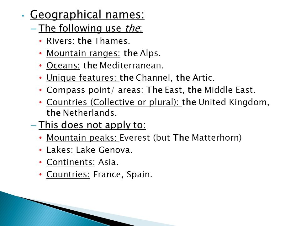 Geographical names: The following use the: This does not apply to: