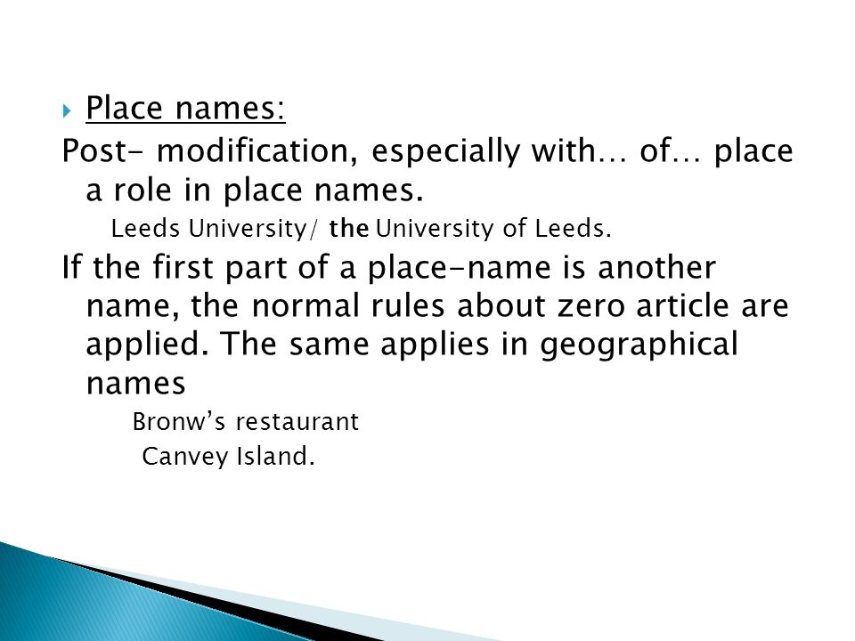 Post- modification, especially with… of… place a role in place names.