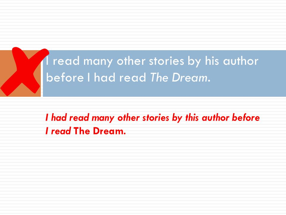 I read many other stories by his author before I had read The Dream.