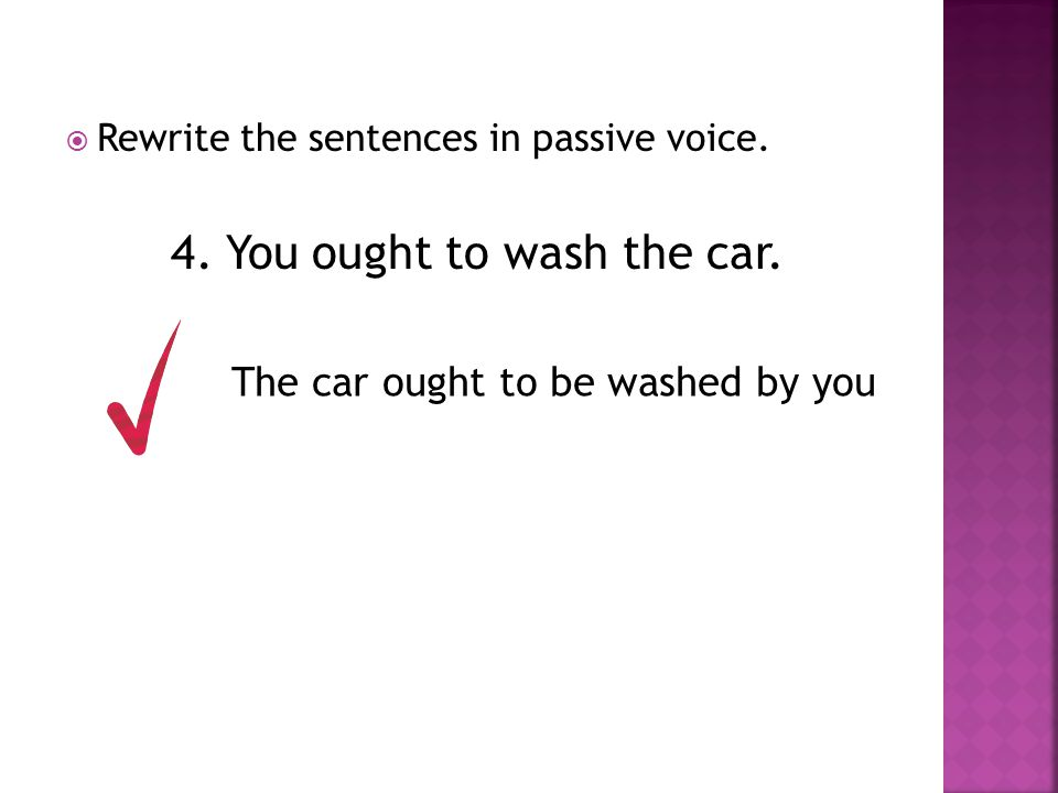 4. You ought to wash the car.
