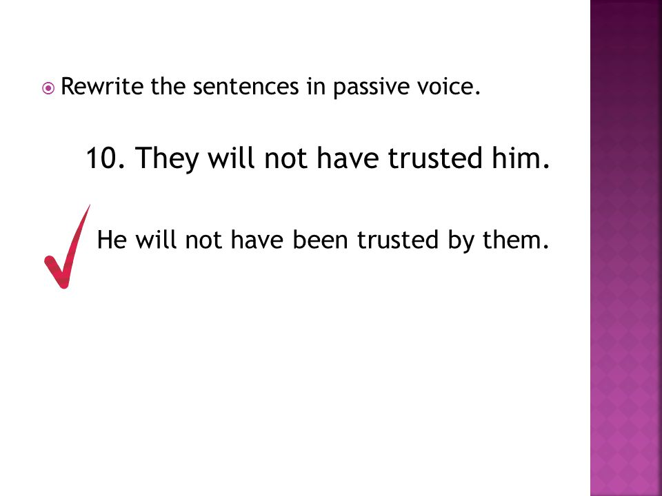10. They will not have trusted him.