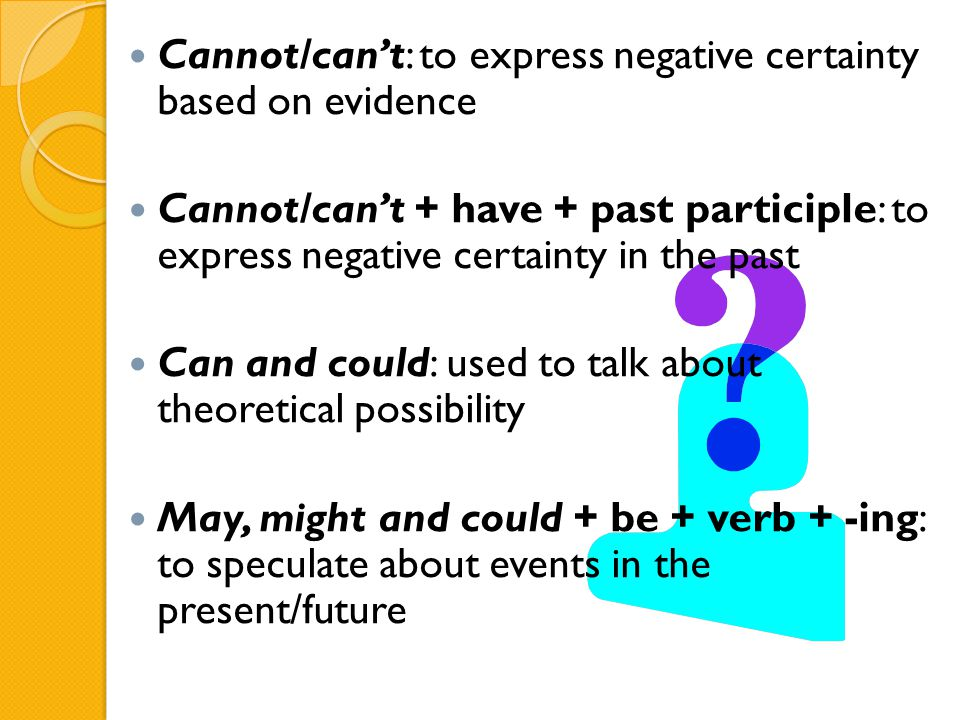 Cannot/can't: to express negative certainty based on evidence