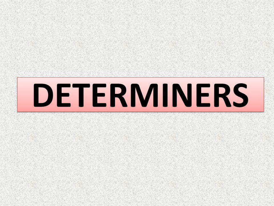 DETERMINERS