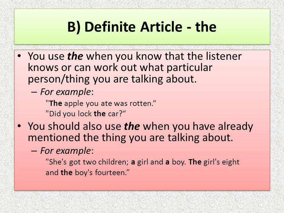B) Definite Article - the