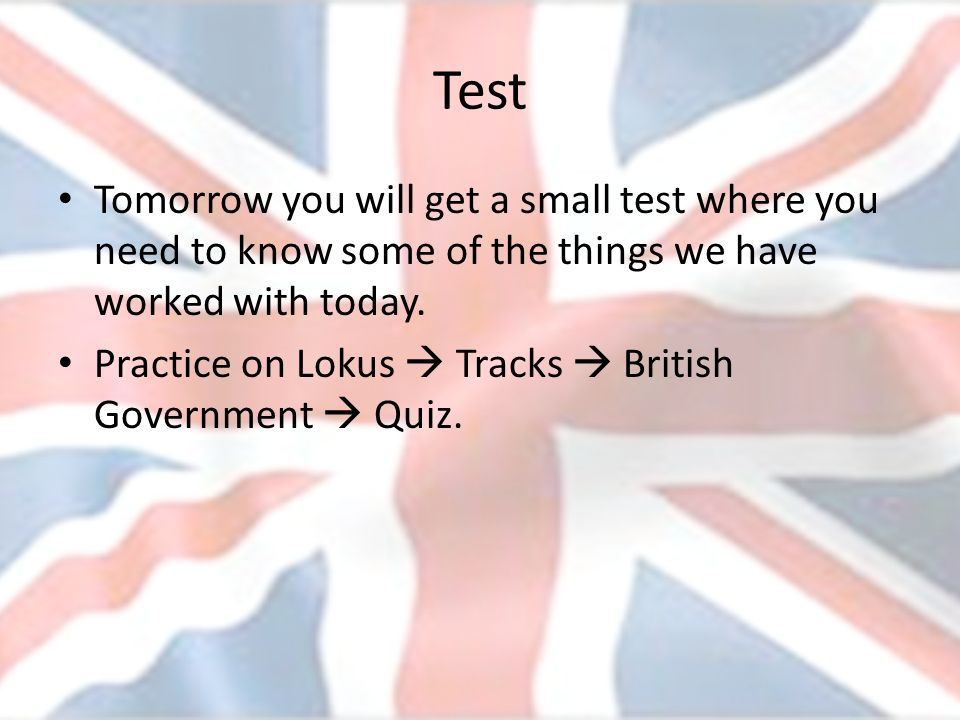 Test Tomorrow you will get a small test where you need to know some of the things we have worked with today.