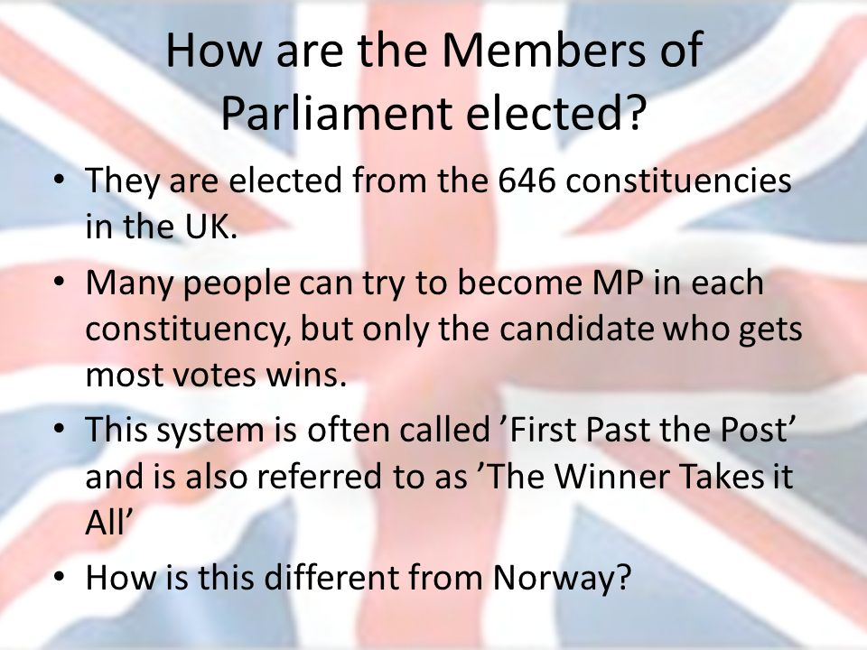 How are the Members of Parliament elected