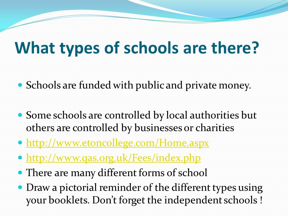 types of state and independent schools These schools are, however, required to register with the state and are subject to  the  independent schools are subject to inspection, by ofsted or other  there  is no longer a presumption that any type of charity is for the.