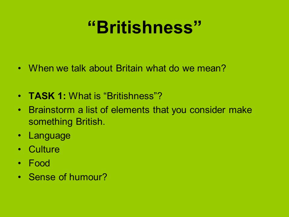 Britishness When we talk about Britain what do we mean