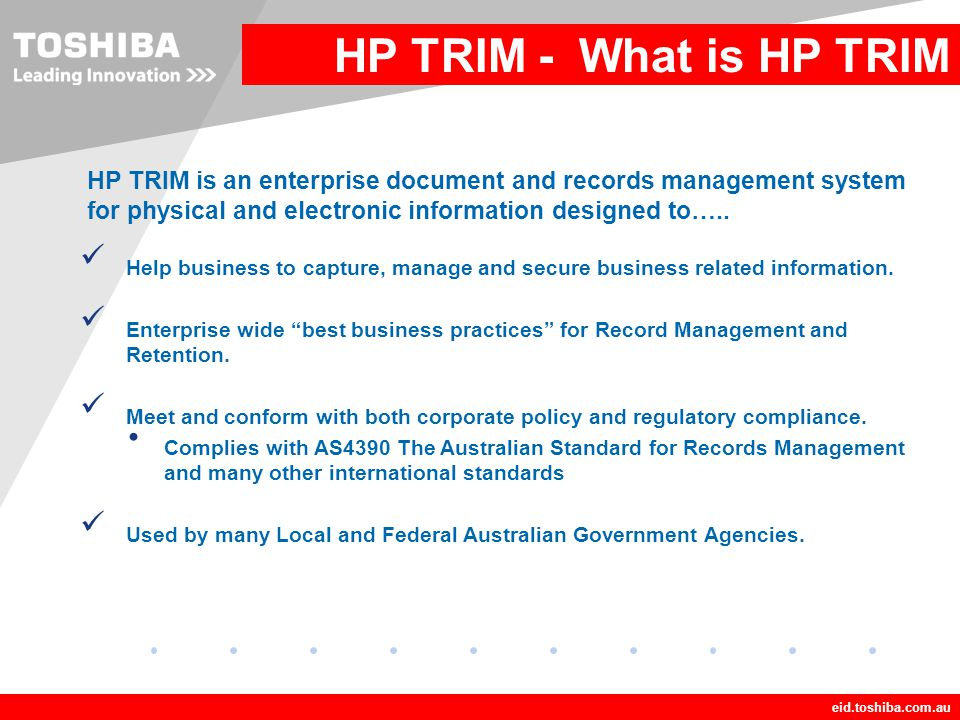 HP TRIM - What is HP TRIM HP TRIM is an enterprise document and records management system for physical and electronic information designed to…..