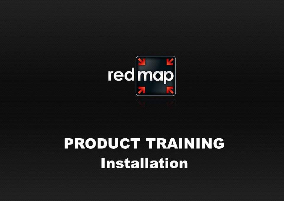 PRODUCT TRAINING Installation