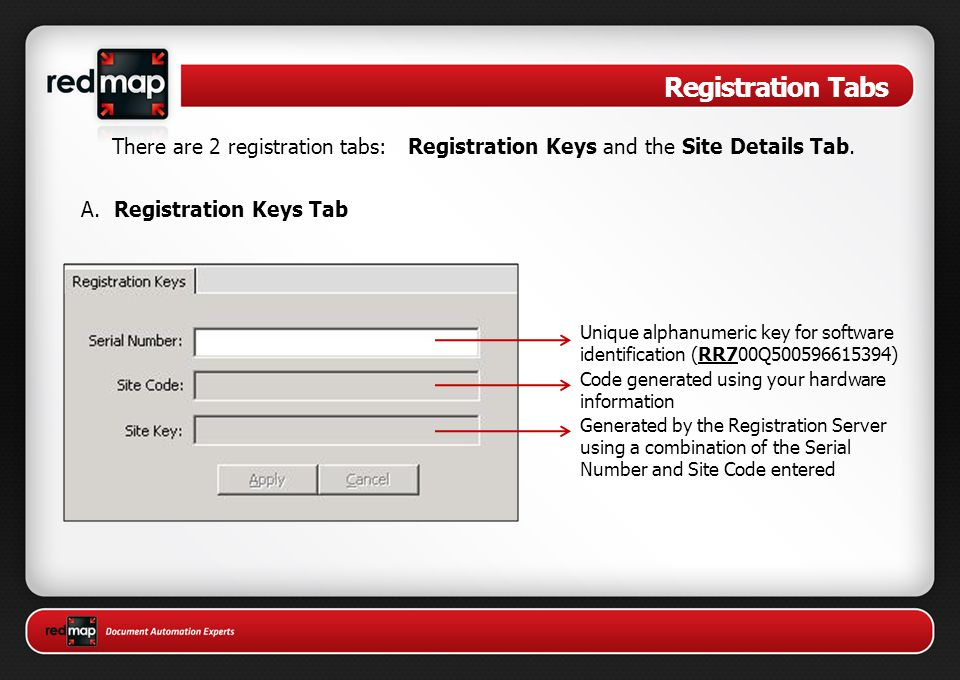Registration Tabs There are 2 registration tabs: Registration Keys and the Site Details Tab. A. Registration Keys Tab.