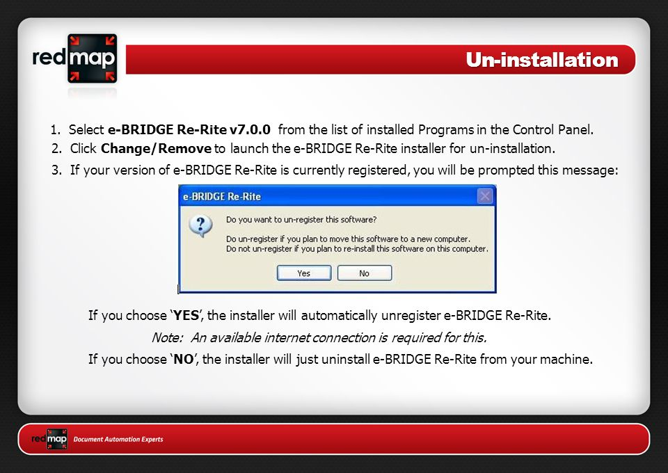 Un-installation 1. Select e-BRIDGE Re-Rite v7.0.0 from the list of installed Programs in the Control Panel.