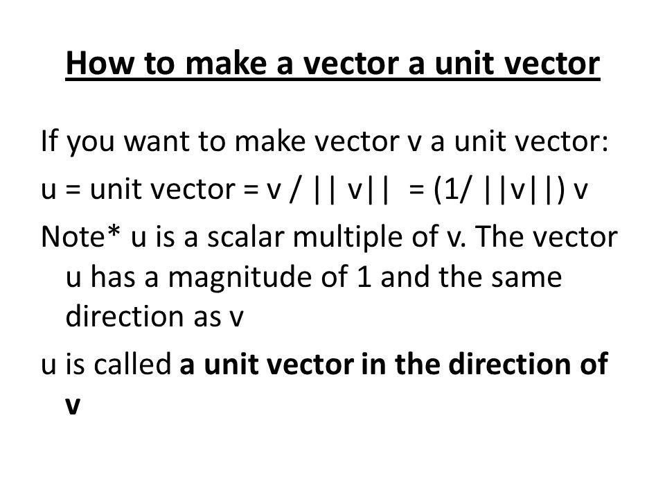How to make a vector a unit vector