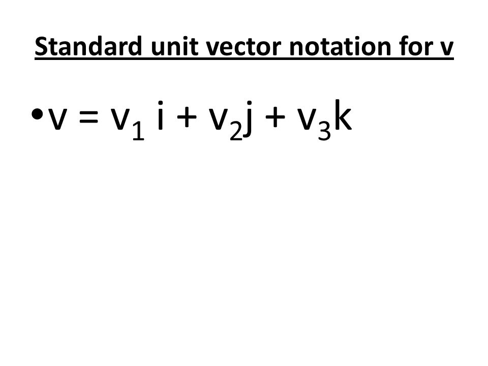 Standard unit vector notation for v