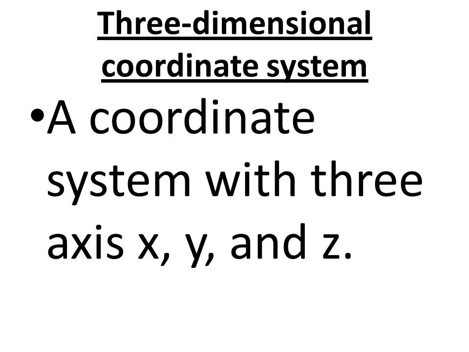 Three-dimensional coordinate system
