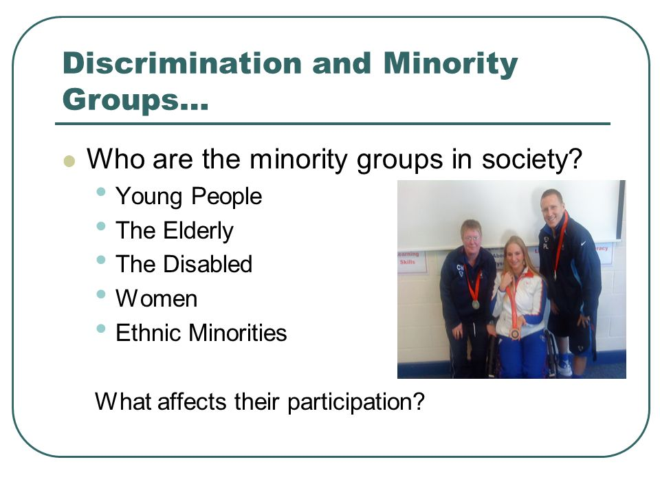 Discrimination and Minority Groups…