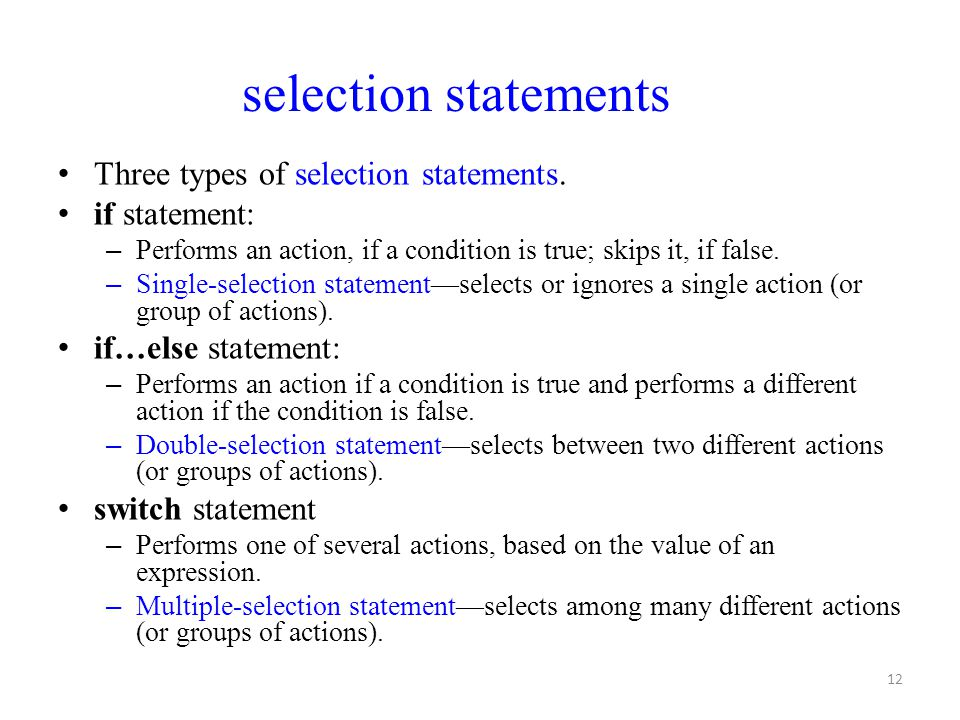 selection statements Three types of selection statements.