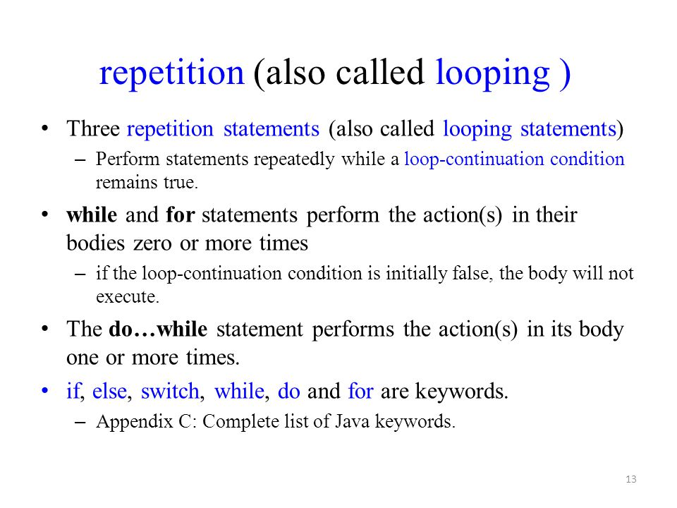 repetition (also called looping )