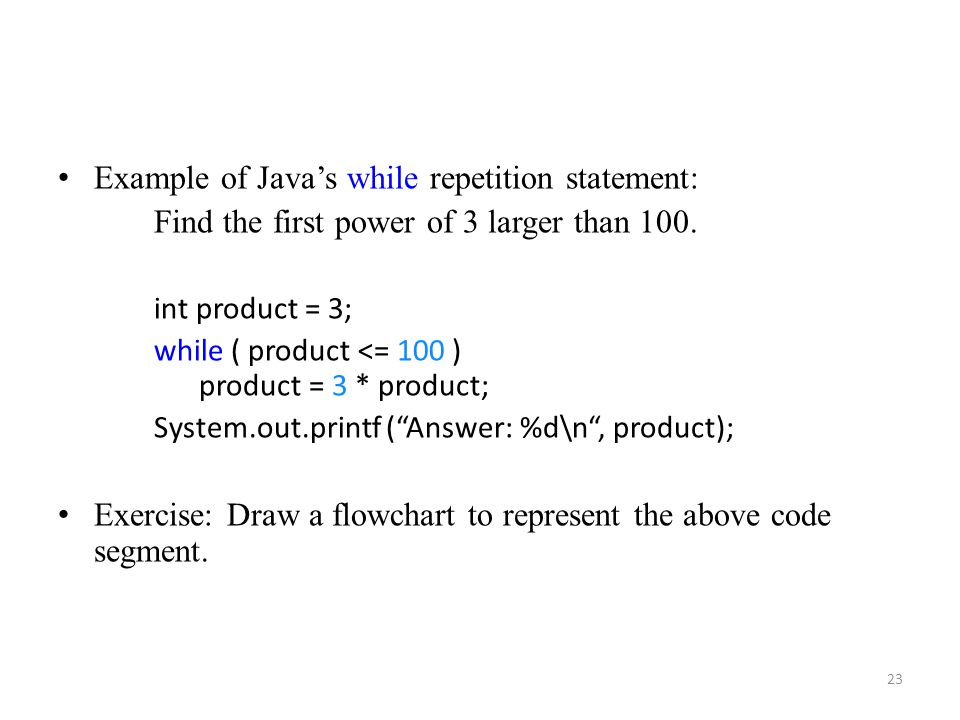 Example of Java's while repetition statement: