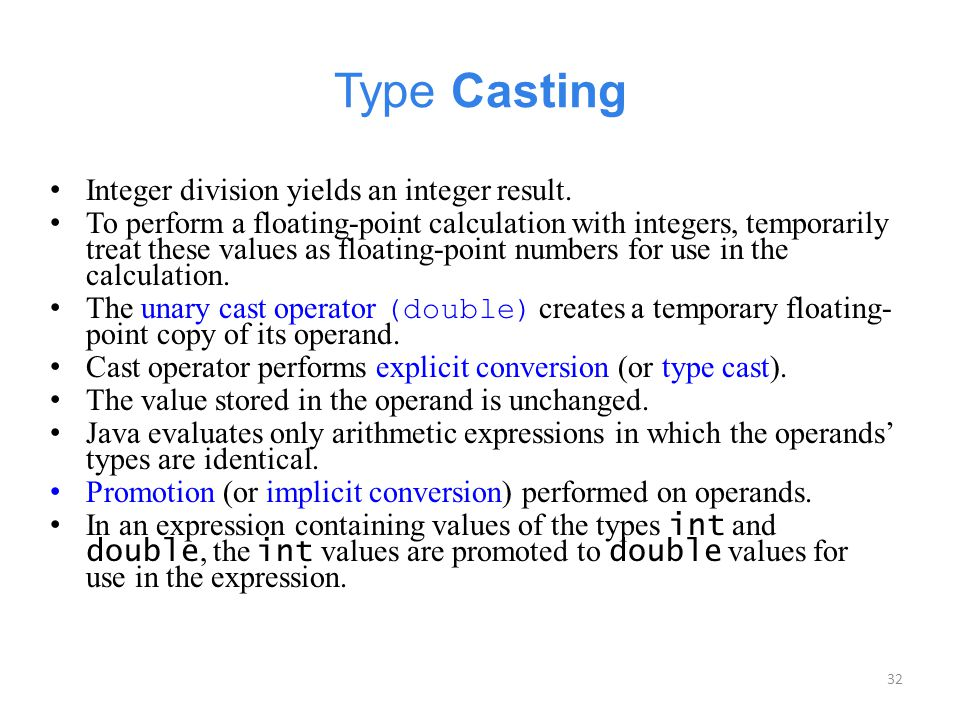 Type Casting Integer division yields an integer result.