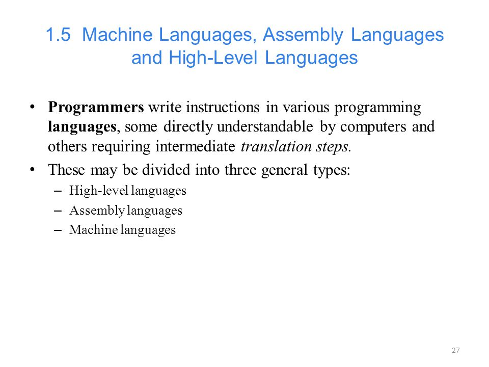 1.5 Machine Languages, Assembly Languages and High-Level Languages