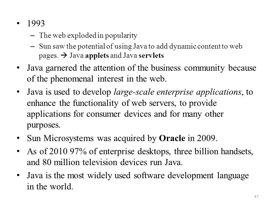 Sun Microsystems was acquired by Oracle in 2009.