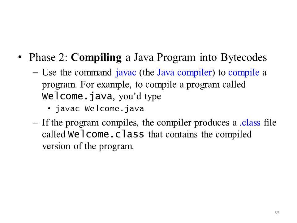 Phase 2: Compiling a Java Program into Bytecodes