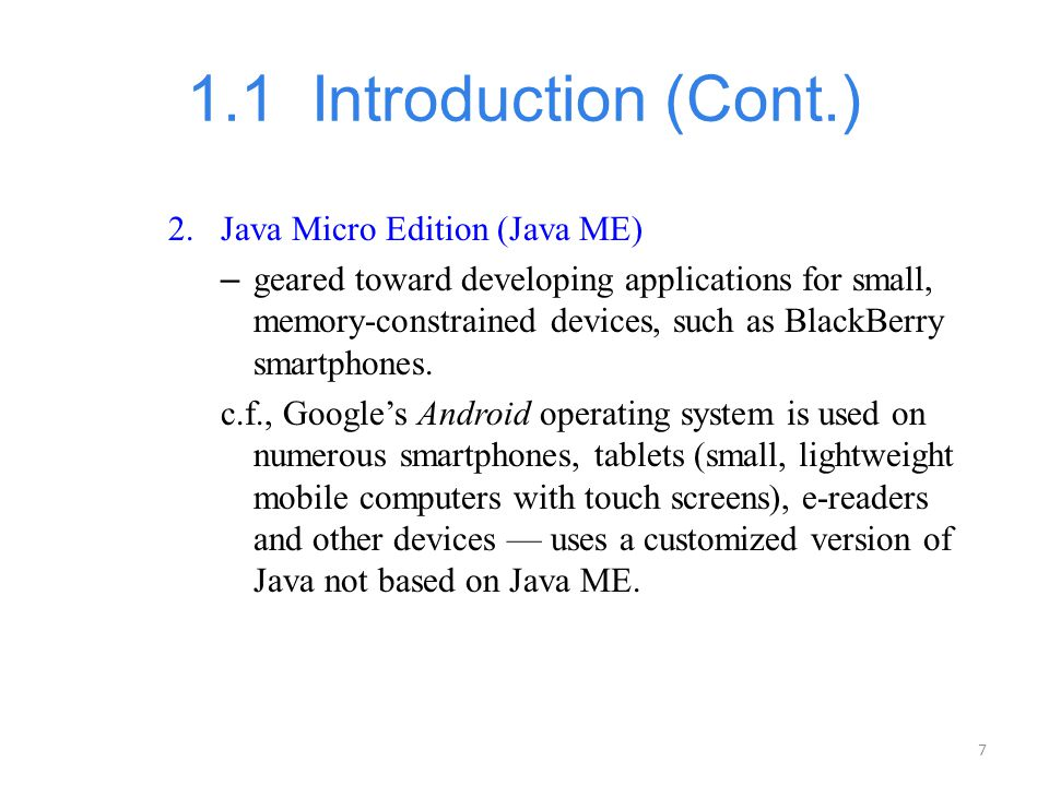 1.1 Introduction (Cont.) Java Micro Edition (Java ME)